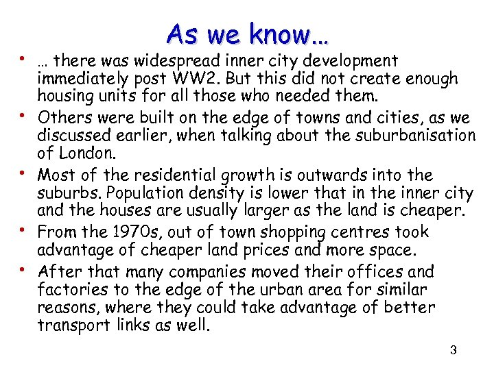 As we know… • … there was widespread inner city development • • immediately