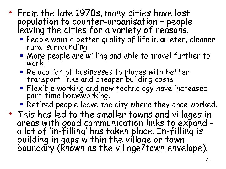• From the late 1970 s, many cities have lost population to counter-urbanisation