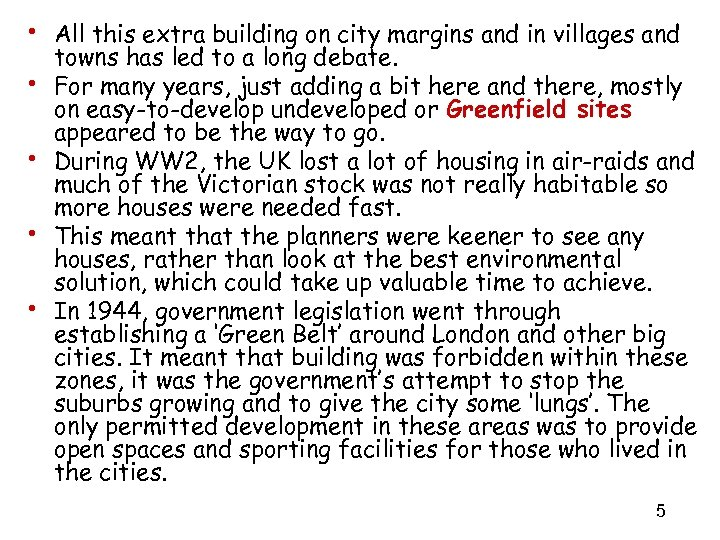 • All this extra building on city margins and in villages and •