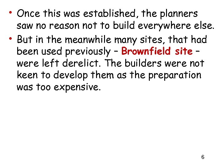 • Once this was established, the planners • saw no reason not to