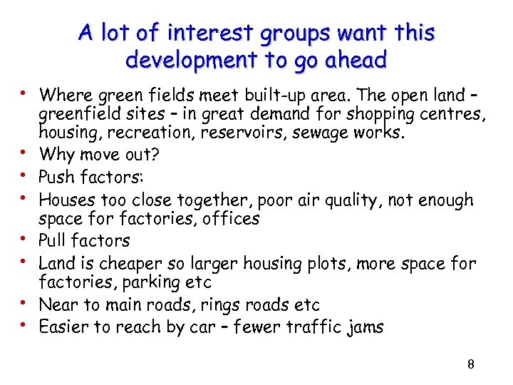 A lot of interest groups want this development to go ahead • Where green