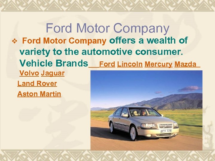Ford Motor Company v Ford Motor Company offers a wealth of variety to the