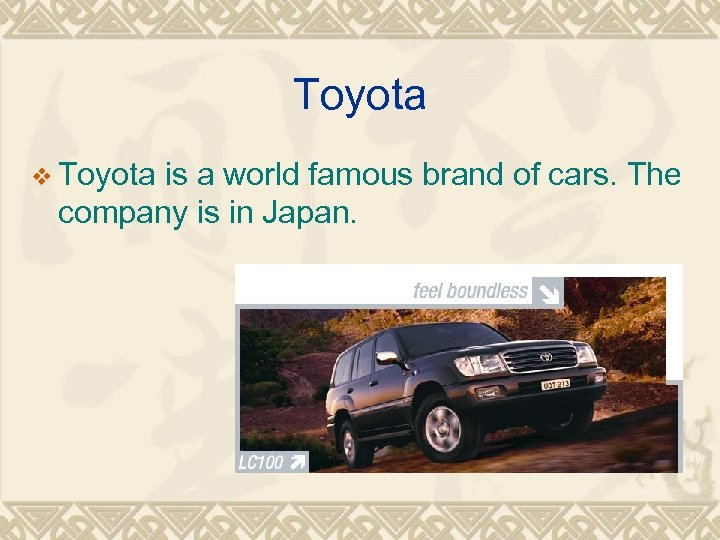 Toyota v Toyota is a world famous brand of cars. The company is in