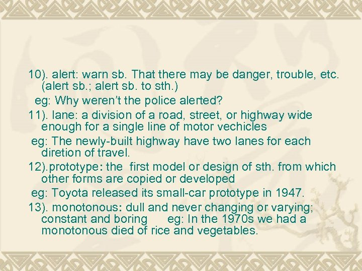 10). alert: warn sb. That there may be danger, trouble, etc. (alert sb. ;