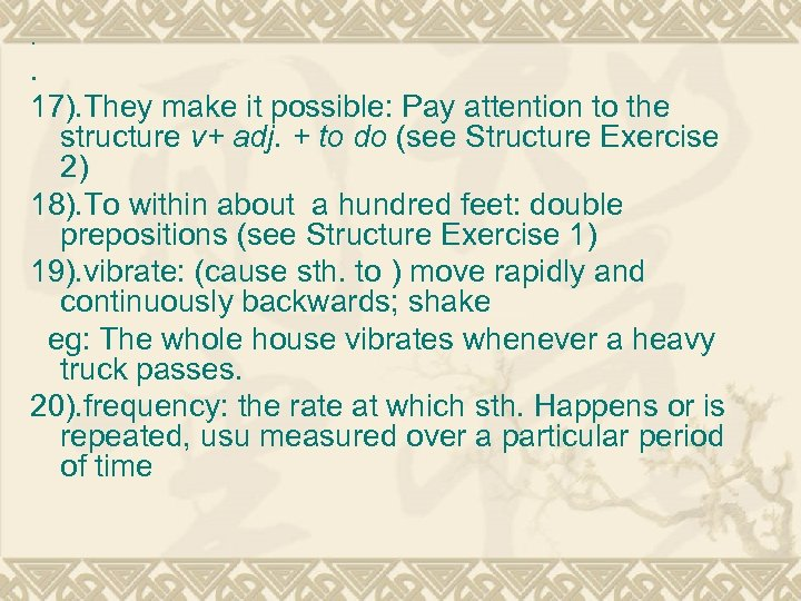 . . 17). They make it possible: Pay attention to the structure v+ adj.