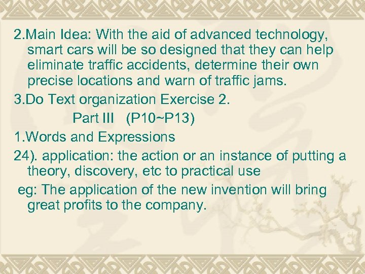 2. Main Idea: With the aid of advanced technology, smart cars will be so
