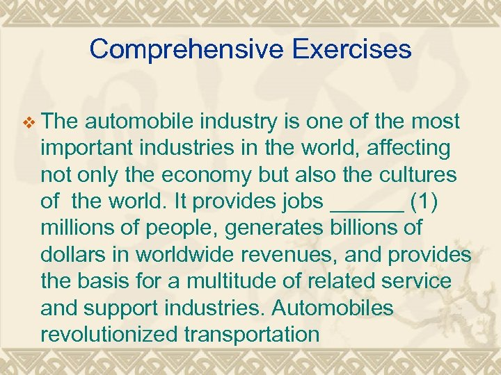 Comprehensive Exercises v The automobile industry is one of the most important industries in
