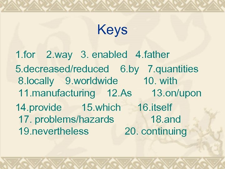 Keys 1. for 2. way 3. enabled 4. father 5. decreased/reduced 6. by 7.