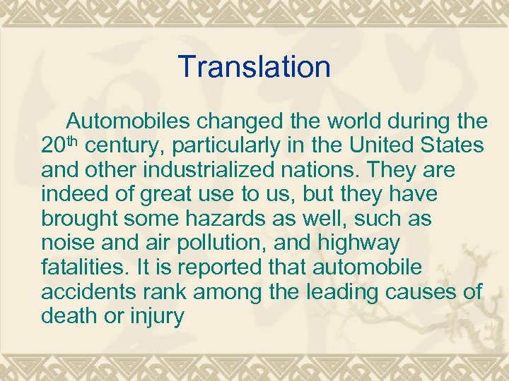 Translation Automobiles changed the world during the 20 th century, particularly in the United