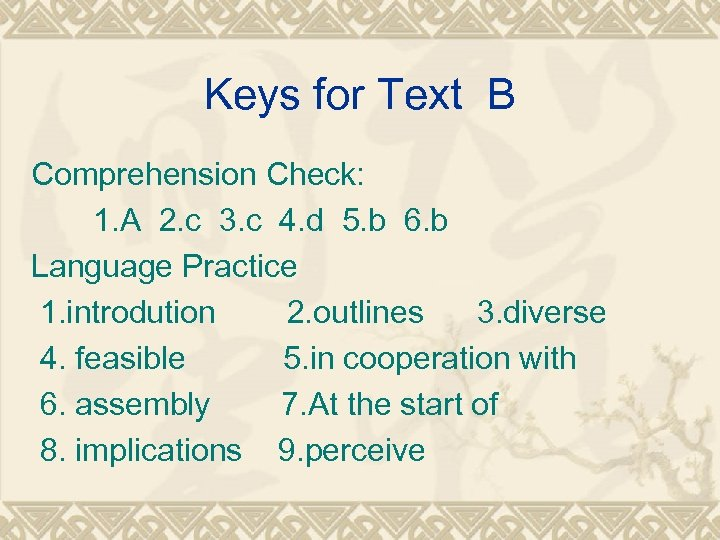 Keys for Text B Comprehension Check: 1. A 2. c 3. c 4. d