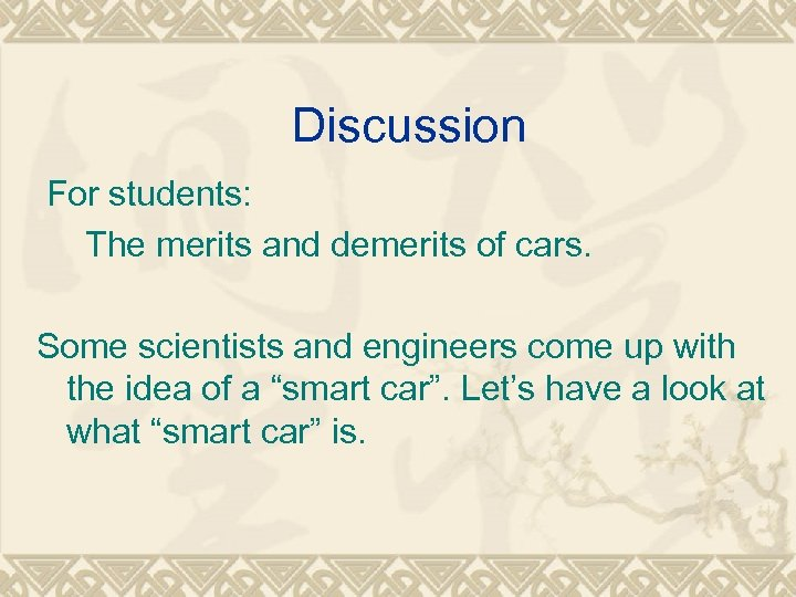 Discussion For students: The merits and demerits of cars. Some scientists and engineers come