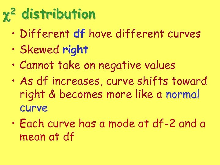 2 c • • distribution Different df have different curves Skewed right Cannot take