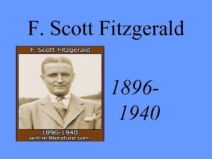 F. Scott Fitzgerald 18961940