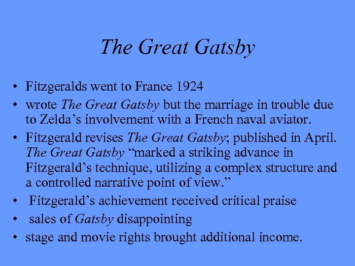 The Great Gatsby • Fitzgeralds went to France 1924 • wrote The Great Gatsby