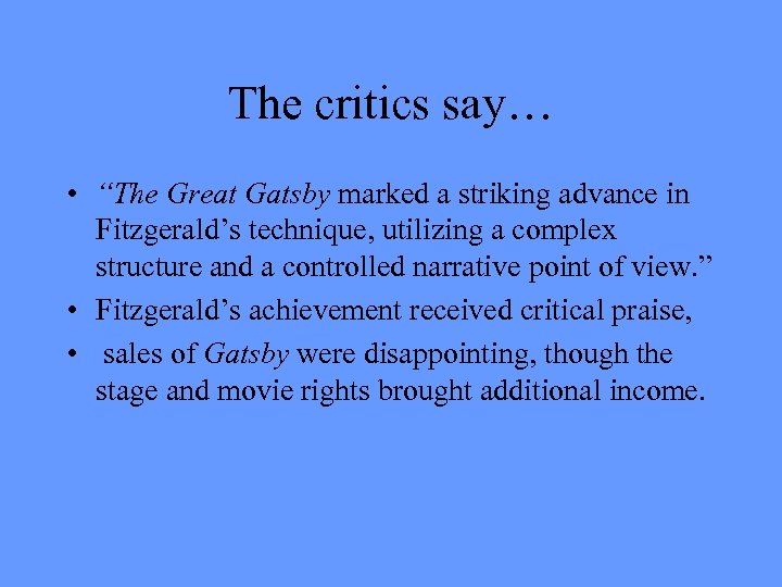"The critics say… • ""The Great Gatsby marked a striking advance in Fitzgerald's technique,"