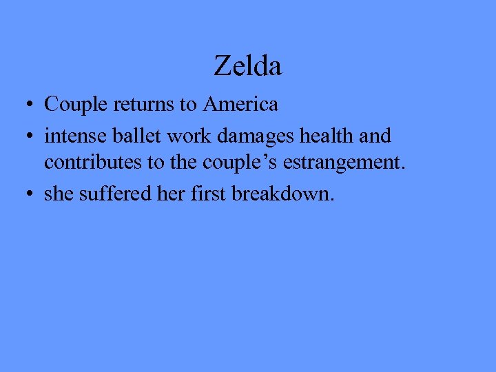 Zelda • Couple returns to America • intense ballet work damages health and contributes