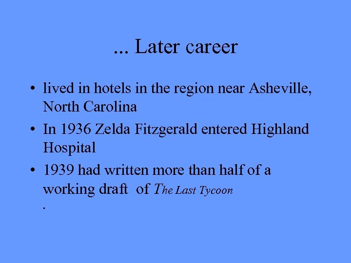 . . . Later career • lived in hotels in the region near Asheville,