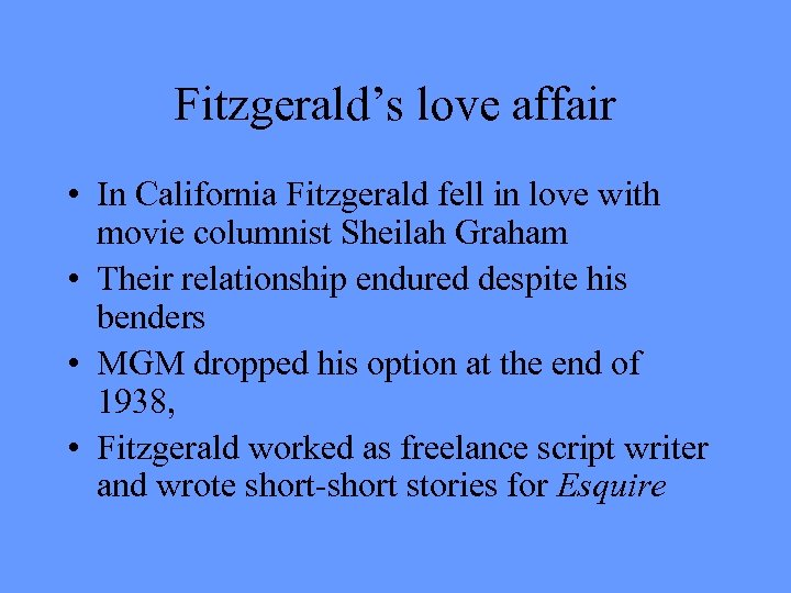 Fitzgerald's love affair • In California Fitzgerald fell in love with movie columnist Sheilah
