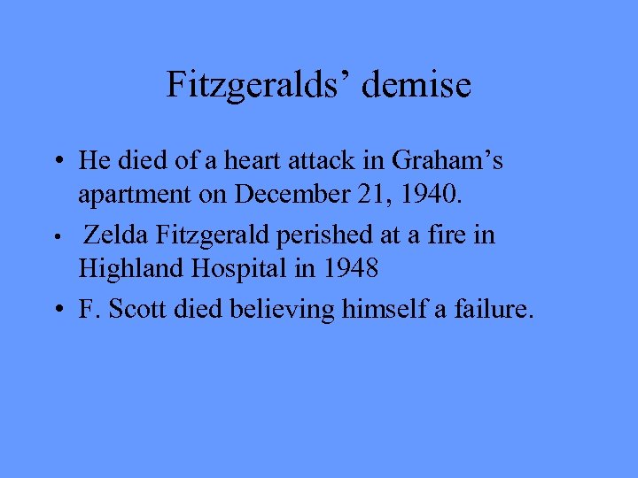 Fitzgeralds' demise • He died of a heart attack in Graham's apartment on December