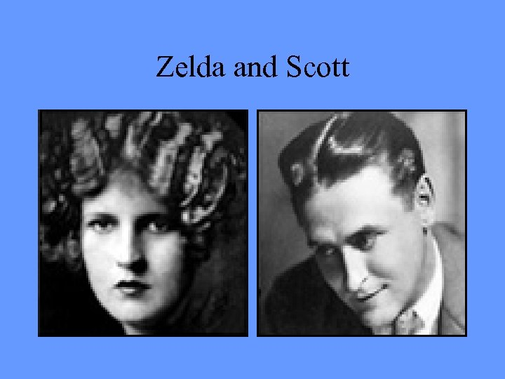 Zelda and Scott