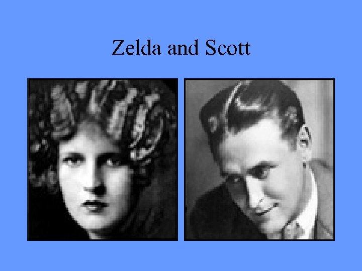 Zelda and Scott