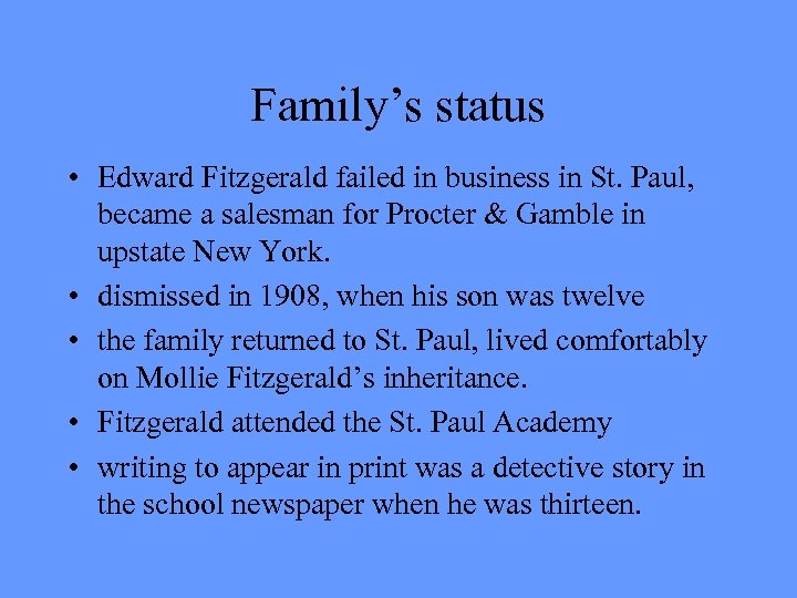 Family's status • Edward Fitzgerald failed in business in St. Paul, became a salesman