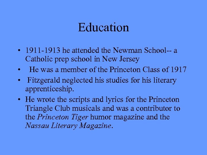 Education • 1911 -1913 he attended the Newman School-- a Catholic prep school in