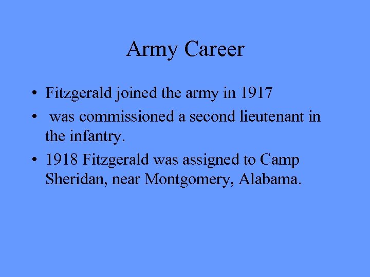 Army Career • Fitzgerald joined the army in 1917 • was commissioned a second
