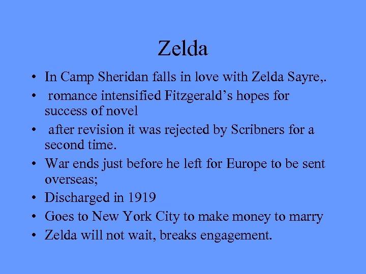 Zelda • In Camp Sheridan falls in love with Zelda Sayre, . • romance