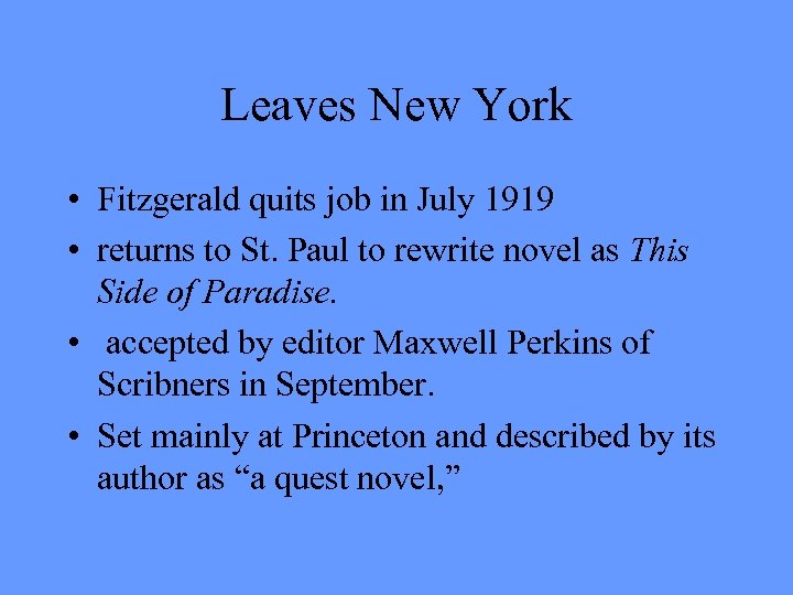 Leaves New York • Fitzgerald quits job in July 1919 • returns to St.