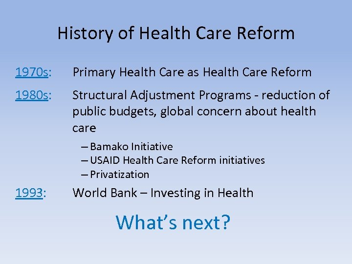 History of Health Care Reform 1970 s: Primary Health Care as Health Care Reform