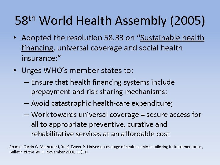 "58 th World Health Assembly (2005) • Adopted the resolution 58. 33 on ""Sustainable"