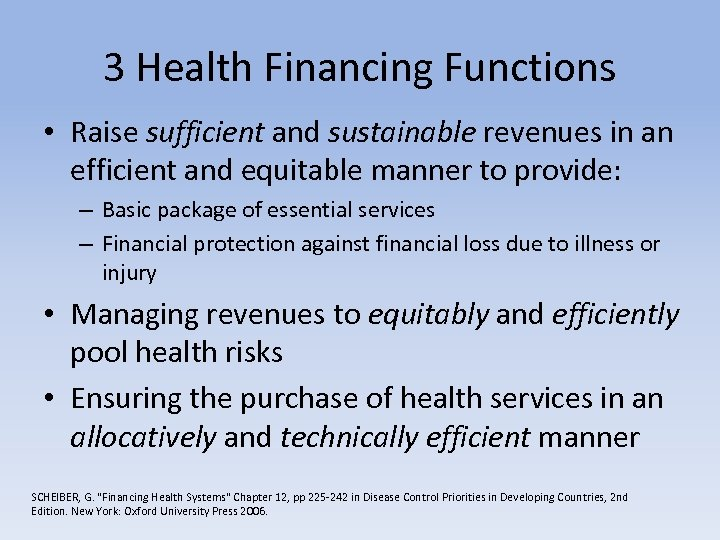 3 Health Financing Functions • Raise sufficient and sustainable revenues in an efficient and