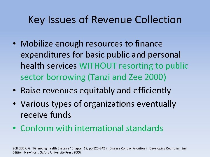 Key Issues of Revenue Collection • Mobilize enough resources to finance expenditures for basic