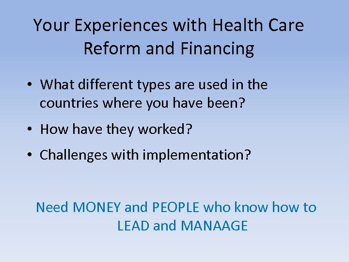 Your Experiences with Health Care Reform and Financing • What different types are used
