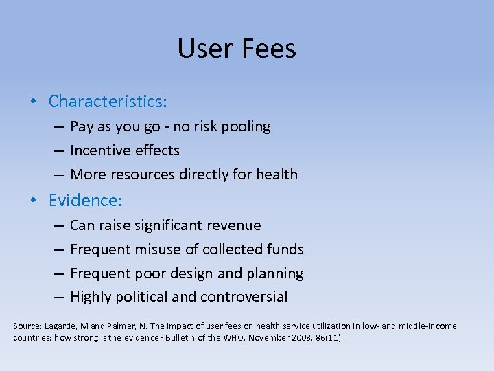 User Fees • Characteristics: – Pay as you go - no risk pooling –