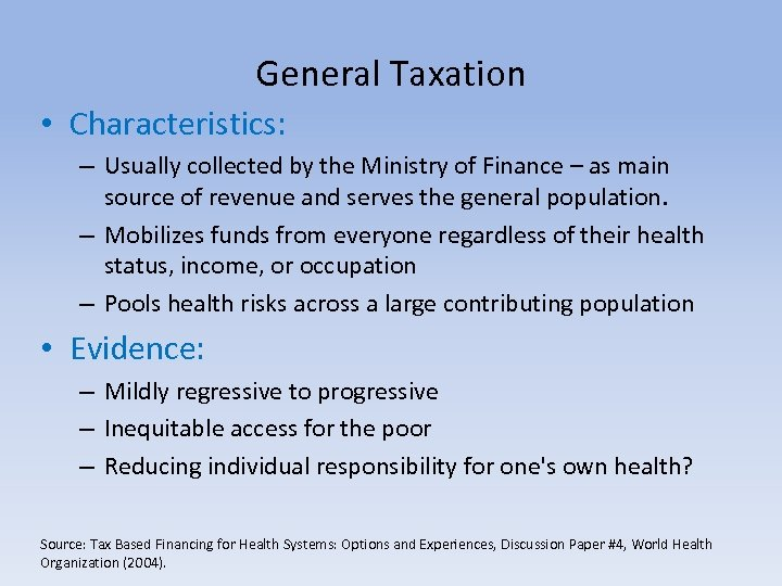 General Taxation • Characteristics: – Usually collected by the Ministry of Finance – as