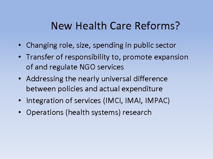 New Health Care Reforms? • Changing role, size, spending in public sector • Transfer