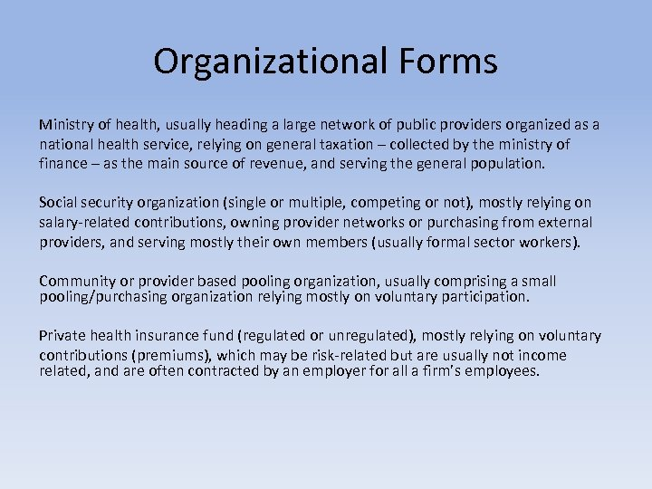 Organizational Forms Ministry of health, usually heading a large network of public providers organized