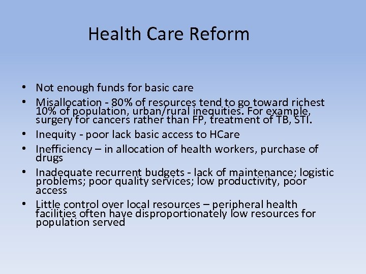 Health Care Reform • Not enough funds for basic care • Misallocation - 80%