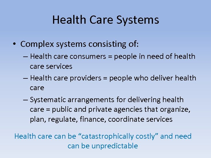 Health Care Systems • Complex systems consisting of: – Health care consumers = people