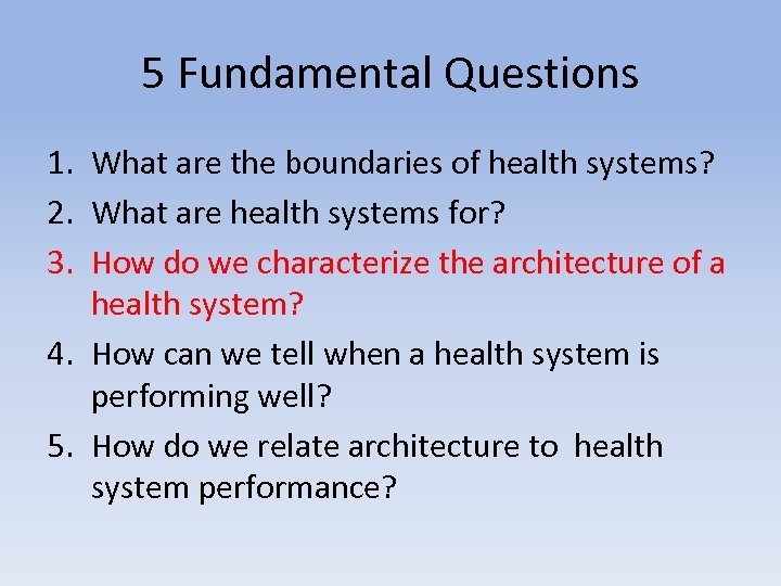 5 Fundamental Questions 1. What are the boundaries of health systems? 2. What are