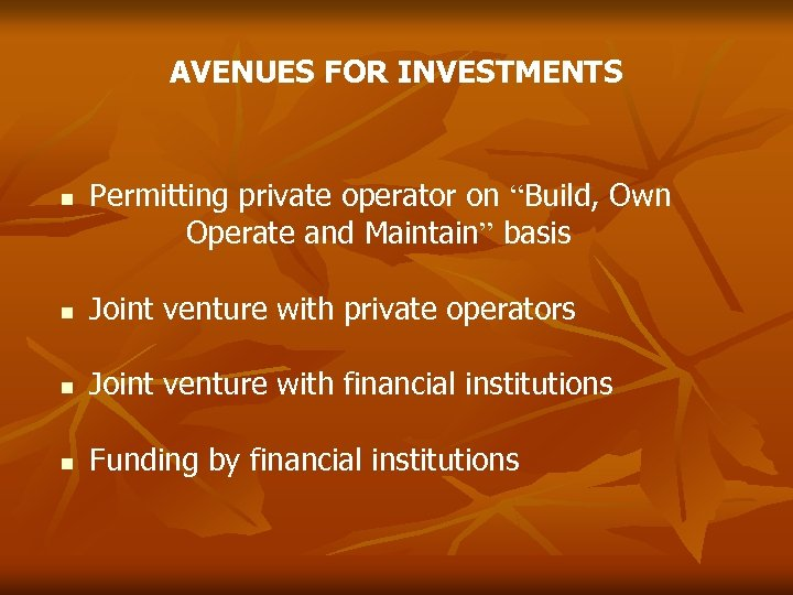 "AVENUES FOR INVESTMENTS Permitting private operator on ""Build, Own Operate and Maintain"" basis Joint"