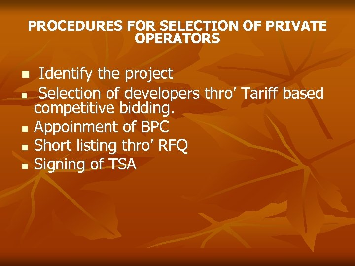 PROCEDURES FOR SELECTION OF PRIVATE OPERATORS Identify the project Selection of developers thro' Tariff