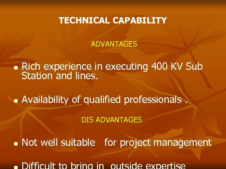TECHNICAL CAPABILITY ADVANTAGES Rich experience in executing 400 KV Sub Station and lines. Availability