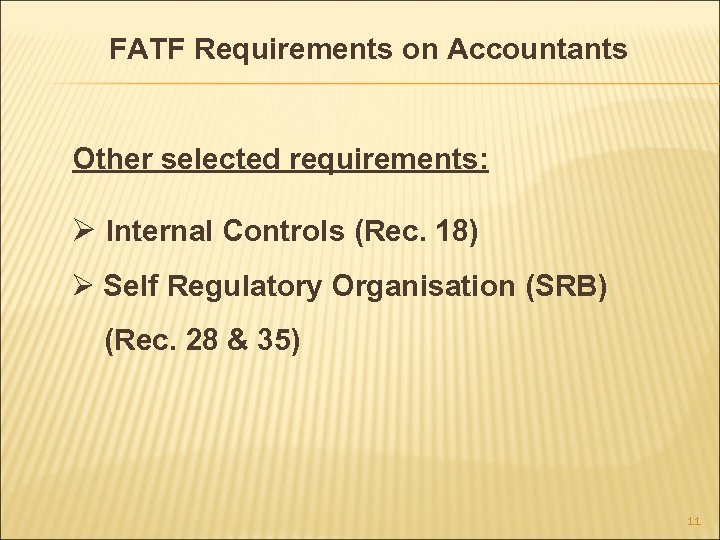 FATF Requirements on Accountants Other selected requirements: Ø Internal Controls (Rec. 18) Ø Self