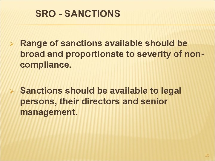 SRO - SANCTIONS Ø Range of sanctions available should be broad and proportionate to