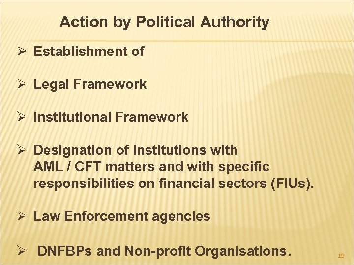 Action by Political Authority Ø Establishment of Ø Legal Framework Ø Institutional Framework Ø