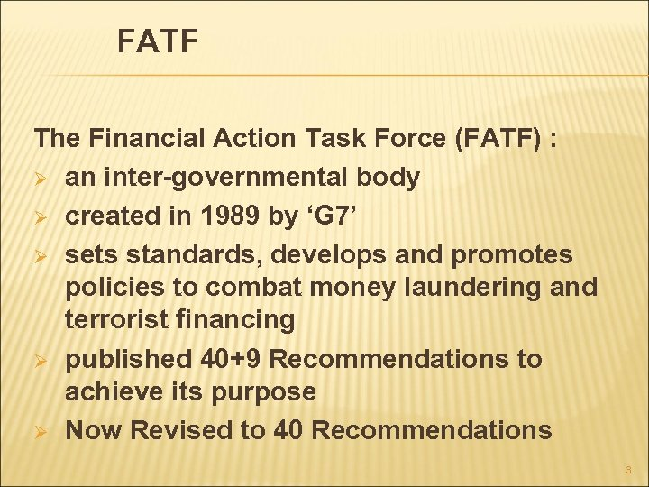 FATF The Financial Action Task Force (FATF) : Ø an inter-governmental body Ø created