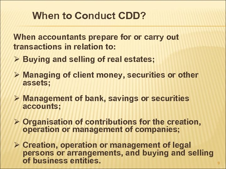 When to Conduct CDD? When accountants prepare for or carry out transactions in relation